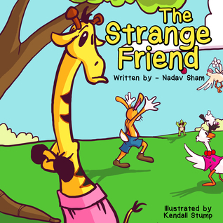 The Strange Friend - Adventure and Friendship Childrens Books Collection Book 2  by  Nadav Sham