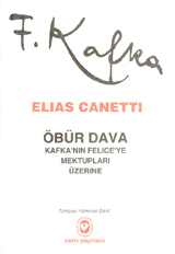 Öbür Dava - Kafkanın Feliceye Mektupları Üzerine  by  Elias Canetti