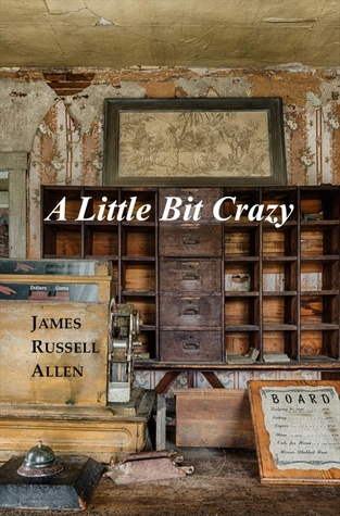 A Little Bit Crazy  by  James R. Allen