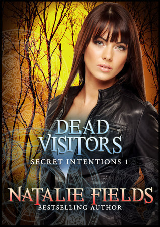 Dead Visitors: Secret Intentions 1  by  Natalie Fields