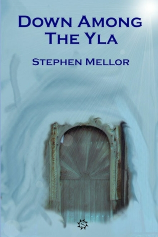 Down Among The Yla  by  Stephen Mellor