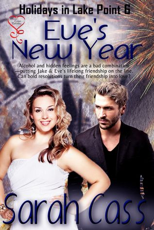Eves New Year (Holidays in Lake Point 6)  by  Sarah Cass