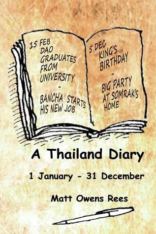 A Thailand Diary 1 January: 31 December  by  Matt Owens Rees