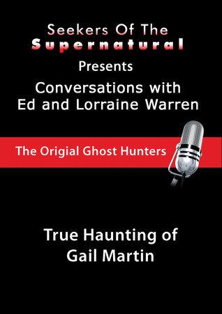 True Haunting of Gail Martin: Ed and Lorraine Warren: True Haunting of Gail Martin  by  Taffy Sealyham