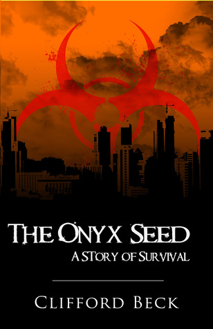 The Onyx Seed-XLED: A Story of Survival  by  Clifford Beck