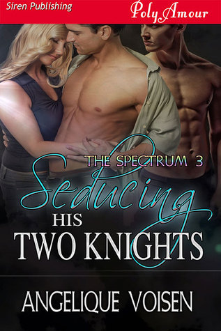 Seducing His Two Knights (The Spectrum #3)  by  Angelique Voisen