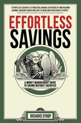 Effortless Savings: A Money Management Guide To Saving Without Sacrifice Richard Syrop