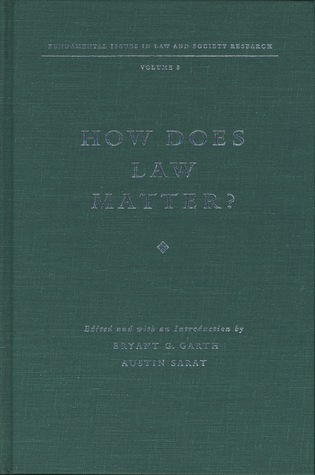 How Does Law Matter?: Fundamental Issues in Law and Society  by  Bryant G. Garth