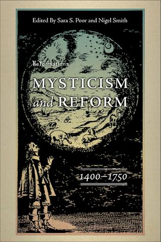Mysticism and Reform, 1400-1750 Sara S. Poor