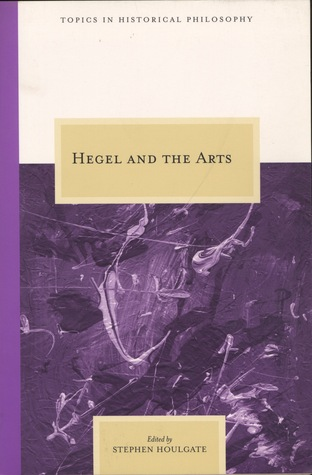 Hegel and the Arts  by  Stephen Houlgate