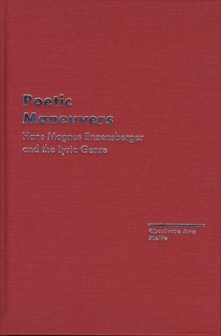 Poetic Maneuvers: Hans Magnus Enzensberger and the Lyric Genre Charlotte Melin