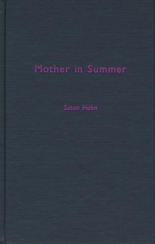 Mother in Summer Susan Hahn