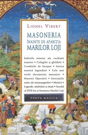Masoneria înainte de apariția Marilor Loji  by  Lionel Vibert
