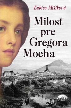 Milosť pre Gregora Mocha Ľubica Mišíková