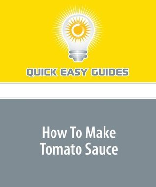 How To Make Tomato Sauce Quick Easy Guides