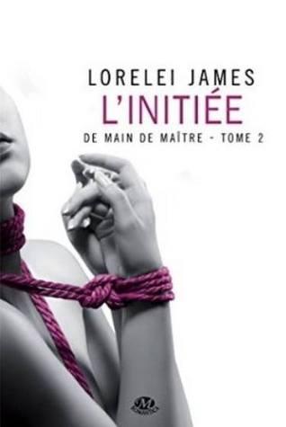 Linitiée (De Main de Maître, #2) Lorelei James