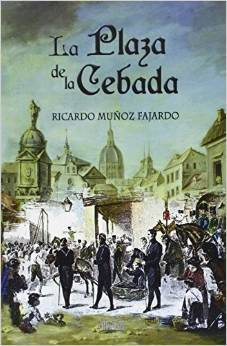 La plaza de la cebada Ricardo Munoz Fajardo