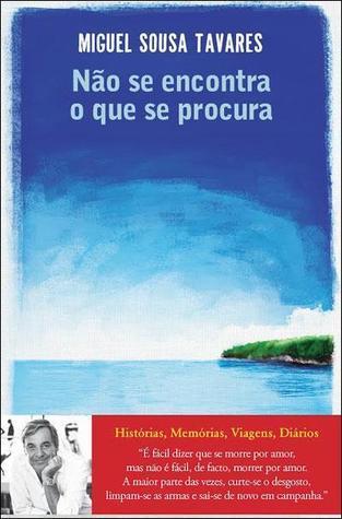 Não se encontra o que se procura  by  Miguel Sousa Tavares