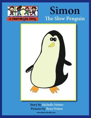 Simon the Slow Penguin  by  Michelle Netten
