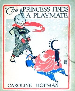 The Princess Finds a Playmate Caroline Hofman