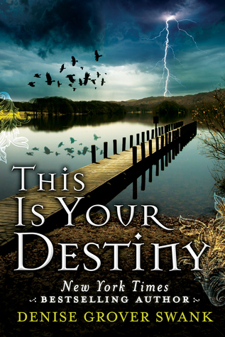 This is Your Destiny (A Curse Keepers Secret, #3) Denise Grover Swank