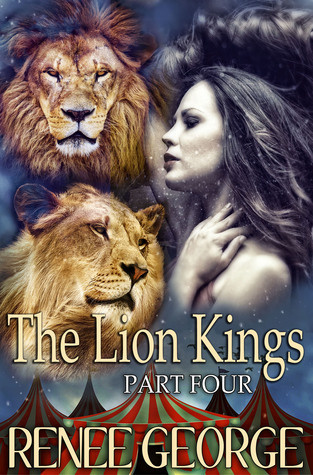 The Lion Kings: Part Four  by  Reneé George