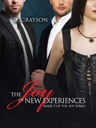 The Joy of New Experiences (The Joy of Submission Book 3) GK Grayson