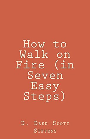 How to Walk on Fire D. Stevens