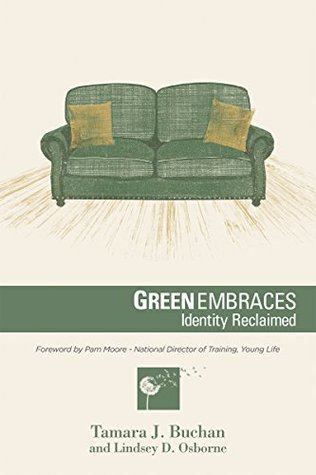 Green Embraces: Identity Reclaimed (You Were Meant for More Book 1) Tamara J. Buchan