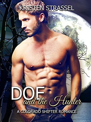 Doe and the Hunter (Colorado Shifters, #2)  by  Kristen Strassel
