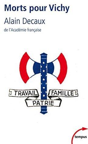 Morts pour Vichy  by  Alain Decaux