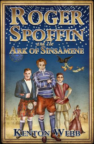 Roger Spoffin and the Ark of Sinsamene (The World of Roger Spoffin, #1) Kenton Webb
