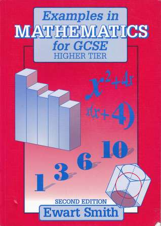 Examples in Mathematics for GCSE Higher Tier Ewart Smith