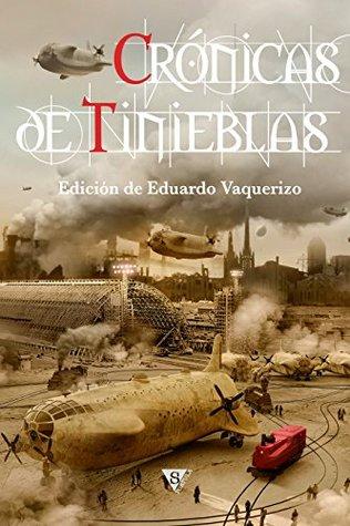 Crónicas de tinieblas (Crónica de tinieblas nº 3)  by  Eduardo Vaquerizo