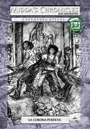 La corona perduta (Middas Chronicles Vol. 8)  by  Sean MacMalcom