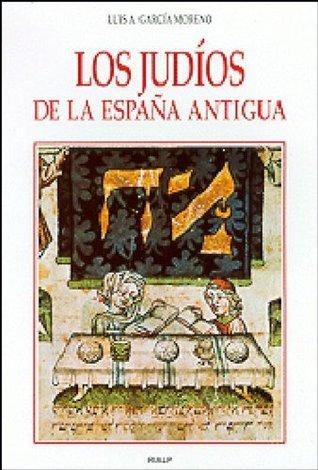 Los judios de la España antigua  by  Luis A. García Moreno