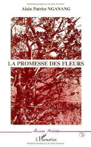 La promesse des fleurs: Roman (Collection Encres noires) Alain Patrice Nganang