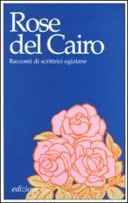 Rose del Cairo Elisabetta Bartuli