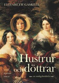 Hustrur och döttrar: en vardagsberättelse  by  Elizabeth Gaskell