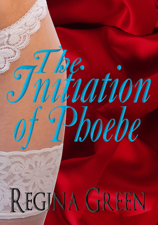 The Initiation of Phoebe Regina Green