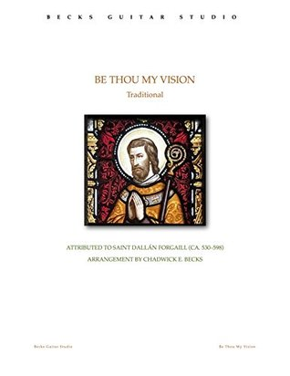 Be Thou My Vision For Fingerstyle Guitar Chadwick Becks