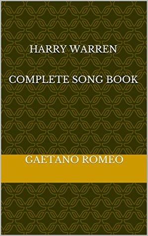 Harry Warren Complete Song Book Gaetano ROMEO