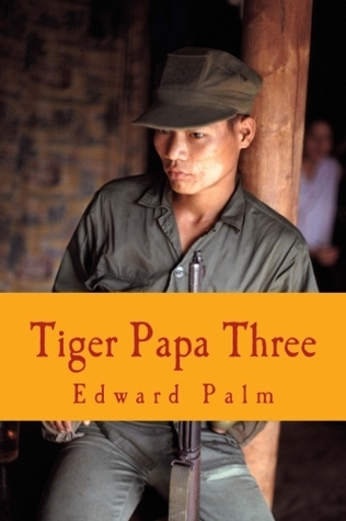 Tiger Papa Three:  The Illustrated Confessions of a Simple Working-Class Lad from New Castle, Delaware  by  Edward F. Palm