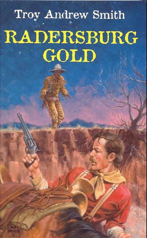 Radersburg Gold Troy Andrew Smith
