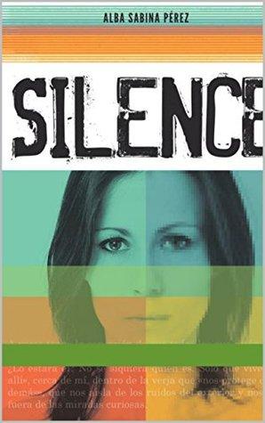 SILENCE  by  ALBA SABINA PÉREZ