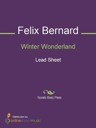Winter Wonderland Felix Bernard