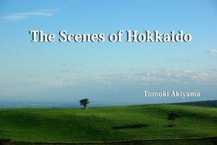 The Scenes of Hokkaido  by  Tomoki Akiyama