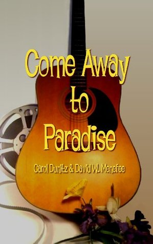 Come Away to Paradise (Allison Webster romance trilogy Book 2)  by  Carol Dunitz