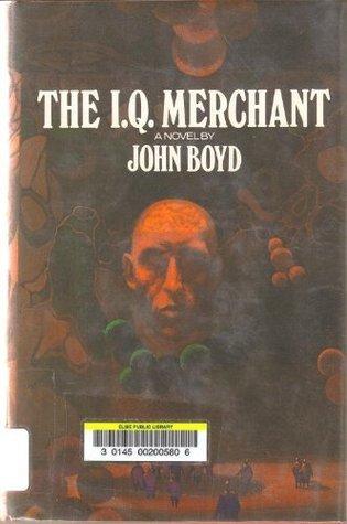 The I.Q. Merchant John Boyd