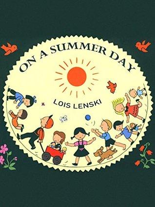 On a Summer Day Lois Lenski
